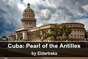 2eldertreks-boomers-1613264_cuba_cuba_-_pearl_of_the_antilles_elder_treks_original